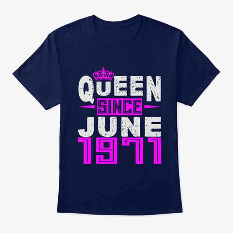 Queen Since June 1971 Birthday Gifts Navy T-Shirt Front