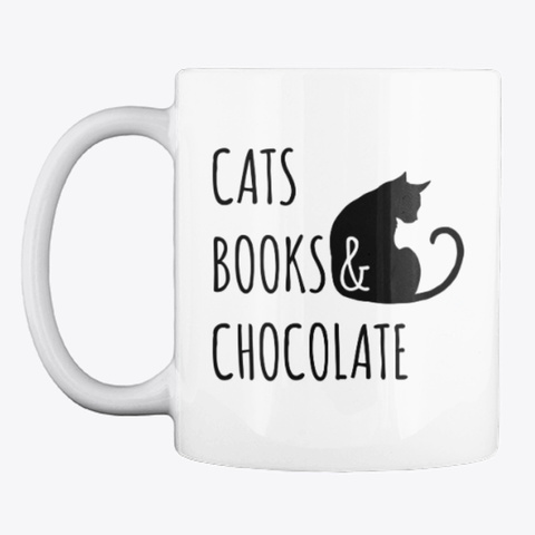 Cats, Books, & Chocolate White T-Shirt Front