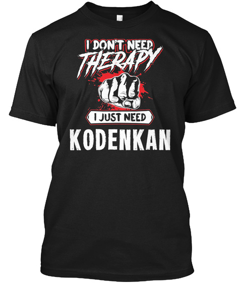 Funny Kodenkan Martial Arts Gift For Mma Lovers Black T-Shirt Front