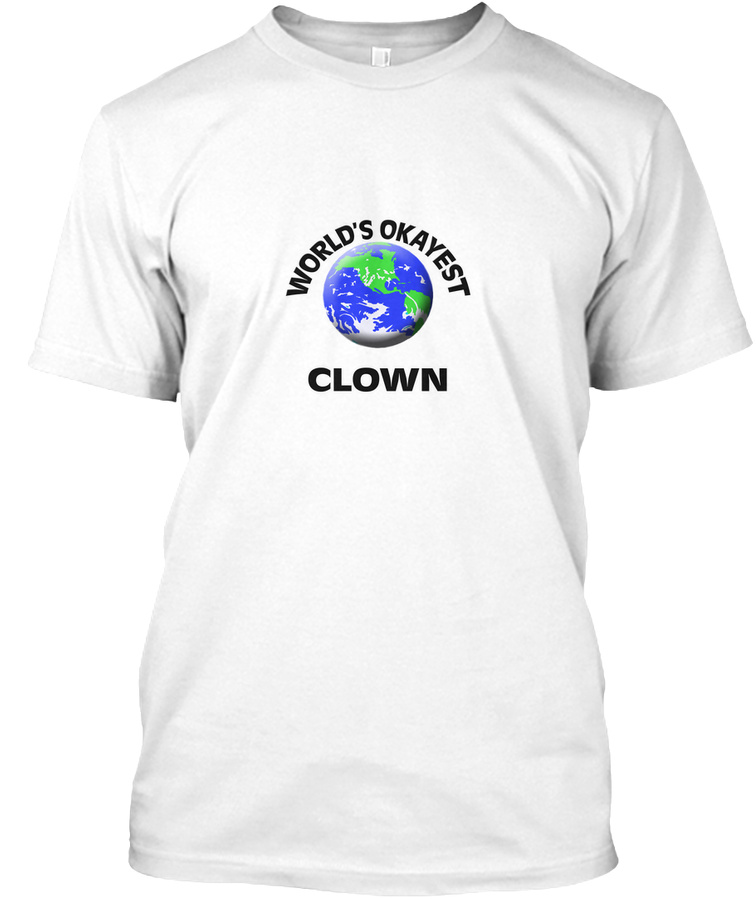 Worlds Okayest Clown Unisex Tshirt