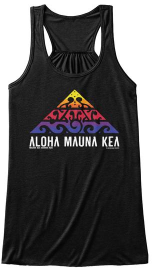 Aloha Mauna Kea #Wearemaunakea #Protectmaunakea #Alohamaunakae Black T-Shirt Front