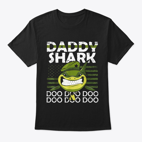 Military Veteran Army Daddy Shark Doo Black T-Shirt Front