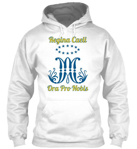Regina Caeli Ora Pro Nobis White T-Shirt Front