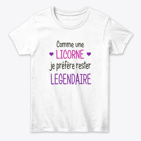 Légendaire Comme Une Licorne White T-Shirt Front