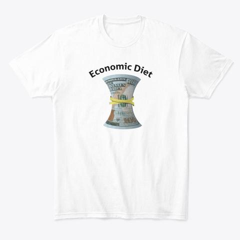 Economic Diet White T-Shirt Front