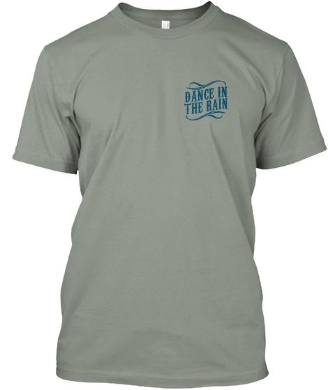 Dance In The Rain Grey T-Shirt Front