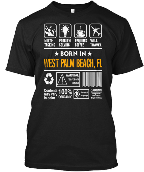 Born In West Palm Beach Fl   Customizable City Black T-Shirt Front