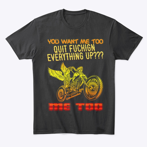 Quit Fucking Everything Up Black T-Shirt Front