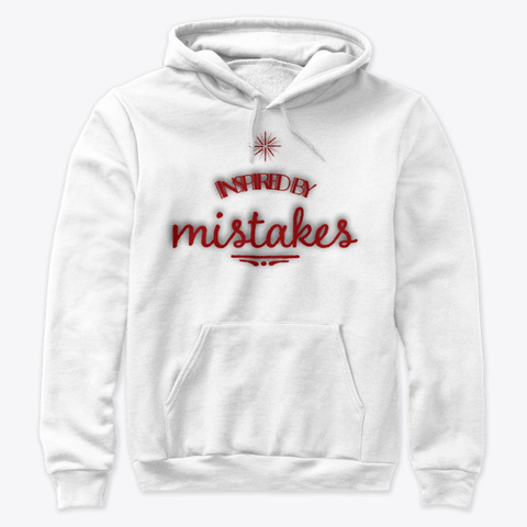 Inspired By Mistakes White T-Shirt Front
