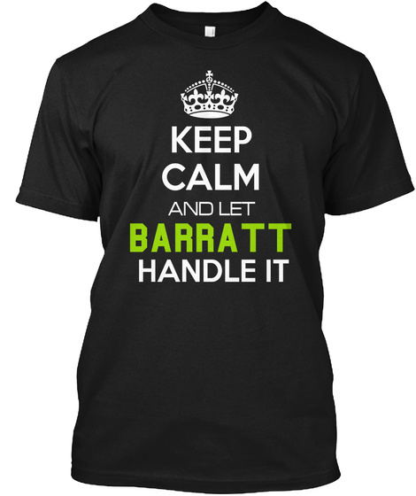 Keep Calm And Let Barratt Handle It Black T-Shirt Front