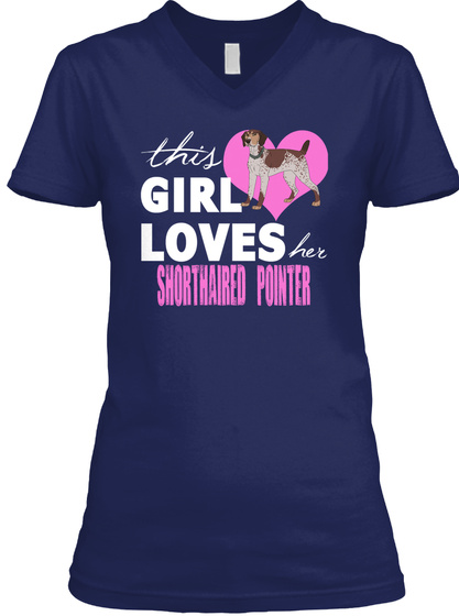 This Girl Loves Her Shorthaired Pointer Navy T-Shirt Front