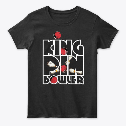 King Pin Bowler   Bowling 2 Black T-Shirt Front