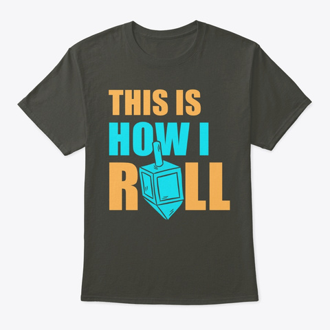 Hanukkah Gift This Is How I Roll Smoke Gray T-Shirt Front