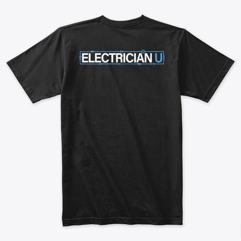 Black Electrician U T Shirt Black T-Shirt Back