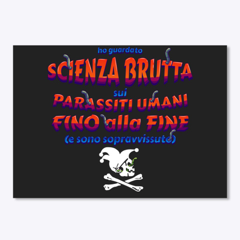 Ho Guardato Scienza Brutta  Black T-Shirt Front