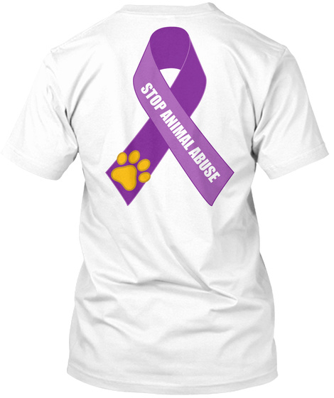 Stop Animal Abuse White T-Shirt Back