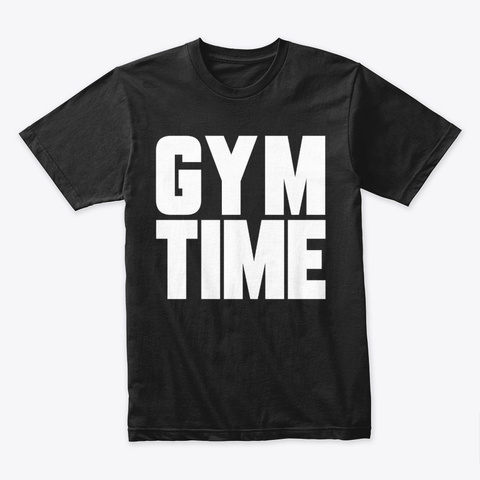 Gym Time Black T-Shirt Front