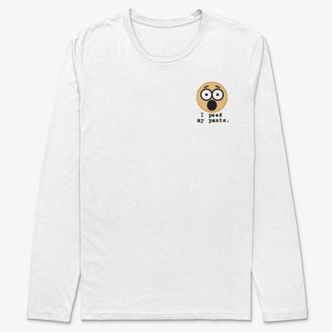 I Peed My Pants  Ghost Walk T Shirts White T-Shirt Front
