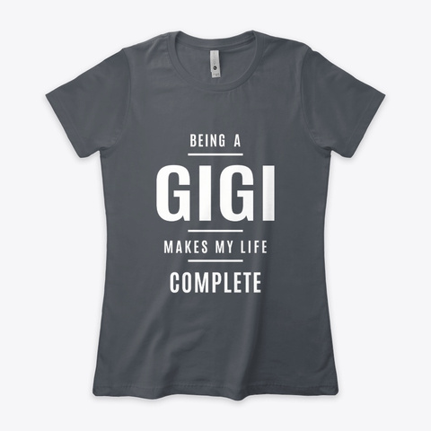 Being A Gigi Makes My Life Complete Heavy Metal T-Shirt Front