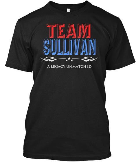 Team Sullivan A Legacy Unmatched Black T-Shirt Front