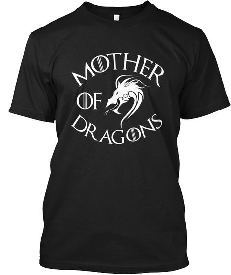 Mother Of Dragon Funny Shirt Black Maglietta Front