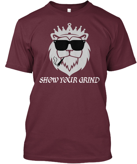 Show Your Grind Maroon T-Shirt Front