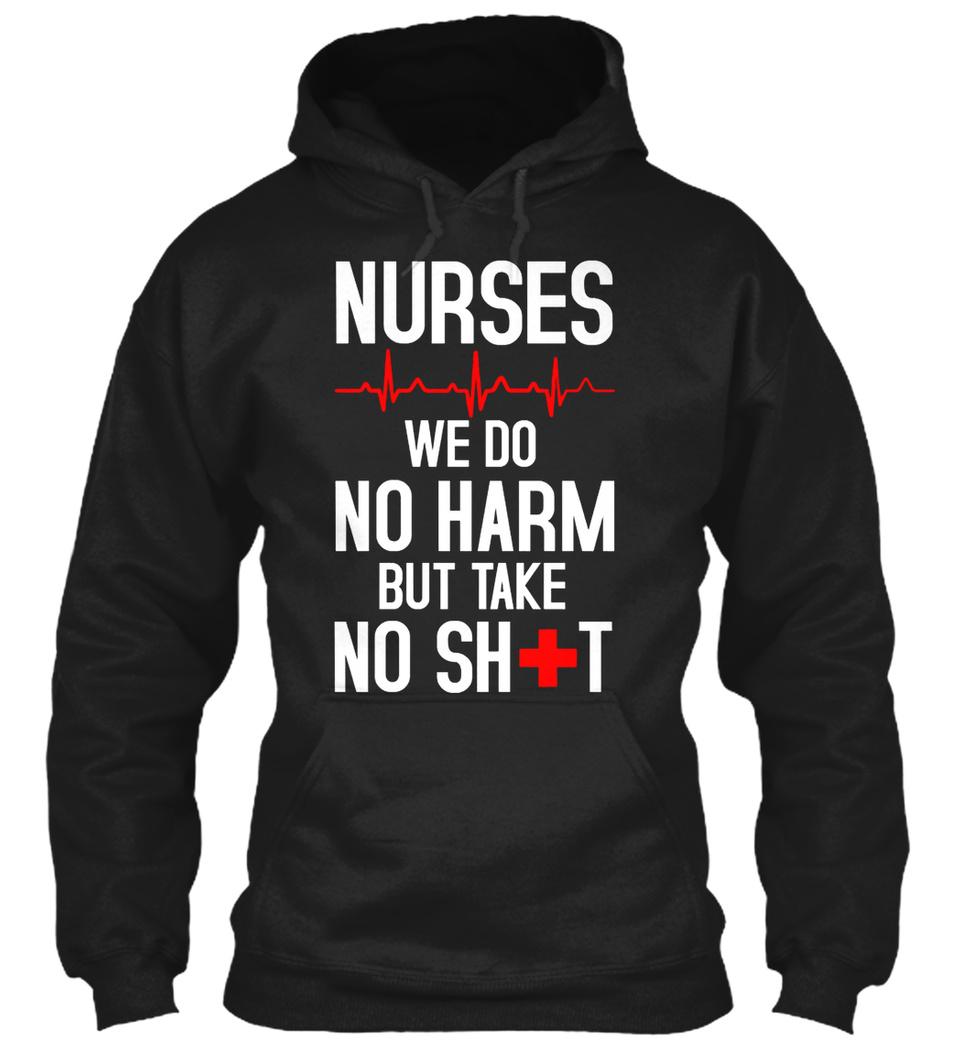 Nurse-we do no harm but take no sh*t