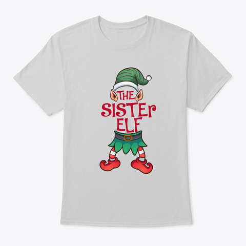 The Sister Elf Christmas Family Matching Light Steel T-Shirt Front
