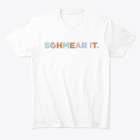 Schmear It Sandy Cohen Tee White T-Shirt Front