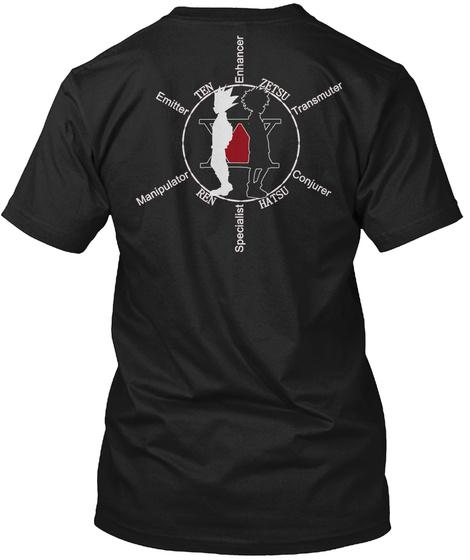 Ten Enhancer Zetsu Transmuter Conjurer Hatsu Specialist Ren Manipulator Emitter Black T-Shirt Back