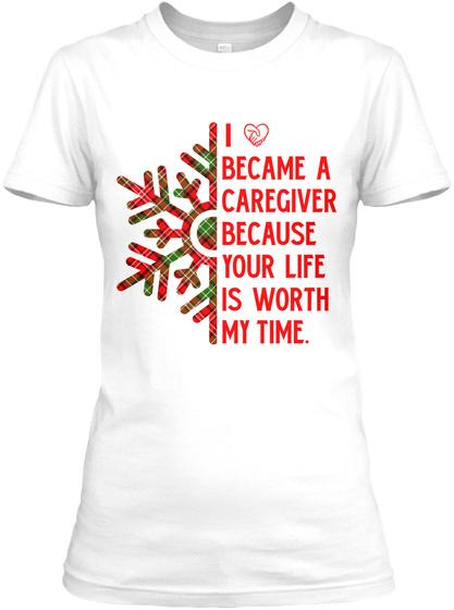 I Became A Caregiver White T-Shirt Front