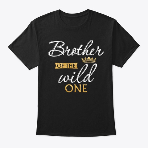 Brother Of The Wild One Matching Funny 1 Black T-Shirt Front