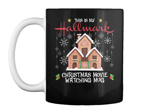 This Is My Hallmark Christmas Movie Watching Mug Black T-Shirt Front