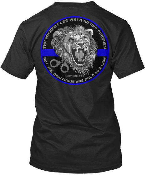 The Wicked Flee When No One Pursues But The Righteous Are Bold As A Lion Black T-Shirt Back