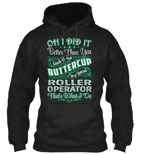 Roller Operator   Did It Black T-Shirt Front