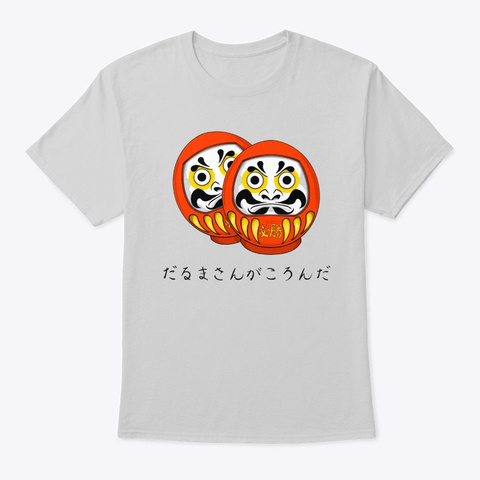 Daruma Doll, Want To Play A Game?  Light Steel T-Shirt Front