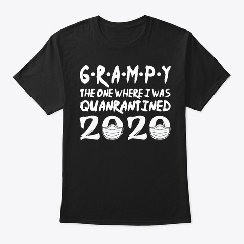 Grampy The One Where I Was Quarantined Black T-Shirt Front
