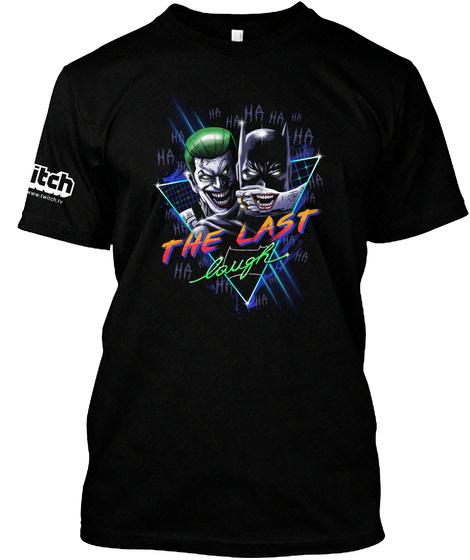The Last Laugh Black T-Shirt Front