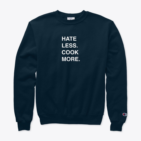 Champion Hate Less Cook More Sweatshirt Navy T-Shirt Front