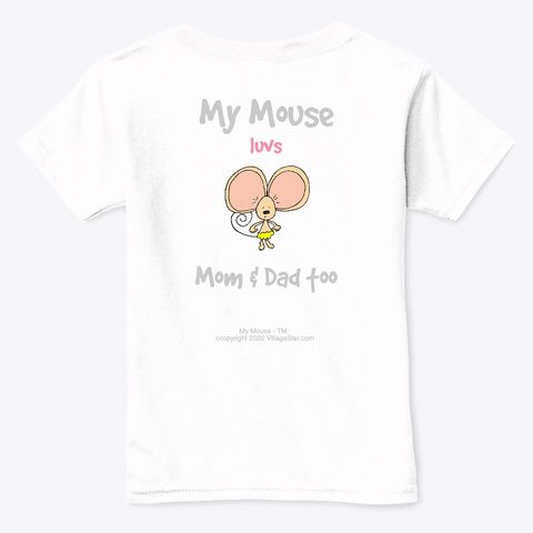 My Mouse   Luvs Mom & Dad, Kids T Shirt White  T-Shirt Back