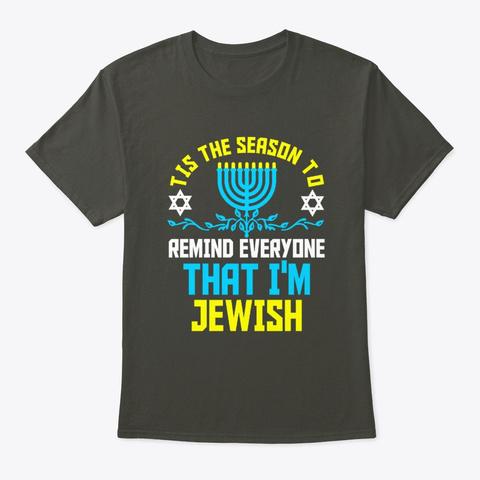 Remind Everyone I'm Jewish, Chanukah, Smoke Gray T-Shirt Front