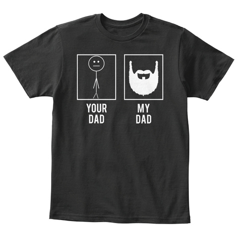 Your Dad My Dad Black T-Shirt Front