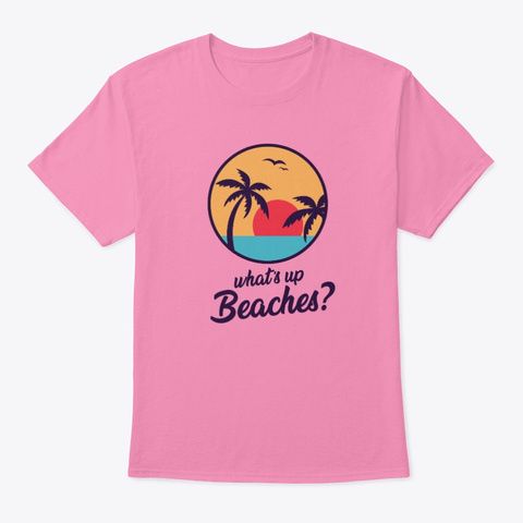 Whats Up Beaches Brooklyn 99 T Shirt Pink Kaos Front
