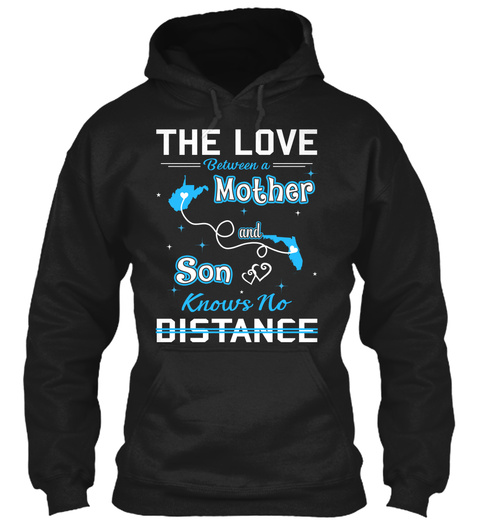 The Love Between A Mother And Son Knows No Distance. West Virginia  Florida Black T-Shirt Front