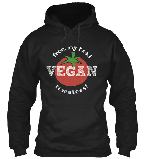 Vegan   From My Head Tomatoes Black T-Shirt Front