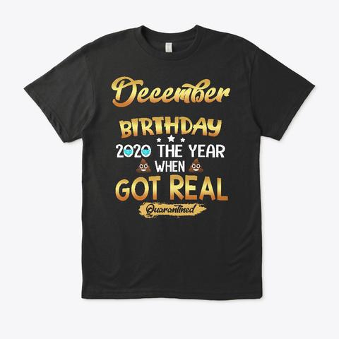 Gift For December Birthday Funny Black T-Shirt Front