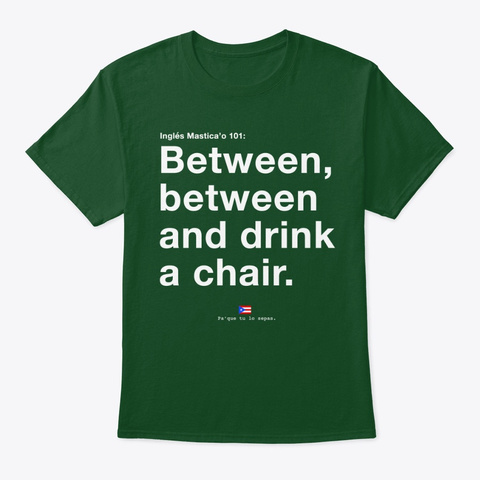 Entre, Entre Y Tome Asiento Deep Forest T-Shirt Front