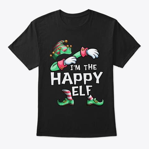 I'm The Happy Elf Dabbing Christmas Fami Black T-Shirt Front