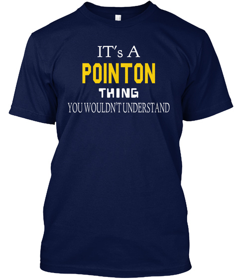 It's A Pointon Thing You Wouldn't Understand Navy T-Shirt Front
