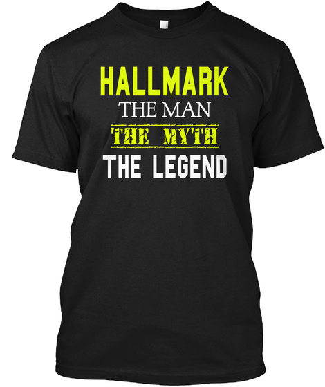 Hallmark The Man The Myth The Legend Black T-Shirt Front